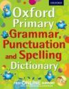 Oxford Primary Spelling, Punctuation and Grammar Dict. (7+)