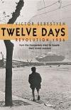 Twelve Day: Revolution 1956 * (Angol)
