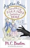 Agatha Raisin (24) Something Borrowed, Someone Dead