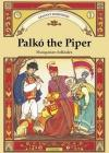 Palkó The Piper - Hungarian Folktales