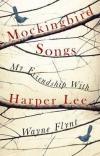 Mockingbird Songs - My Friendship With Harper Lee