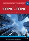 Topic By Topic-Gazdasági Szaknyelvi Vizsgafelkészítő Kf.2017